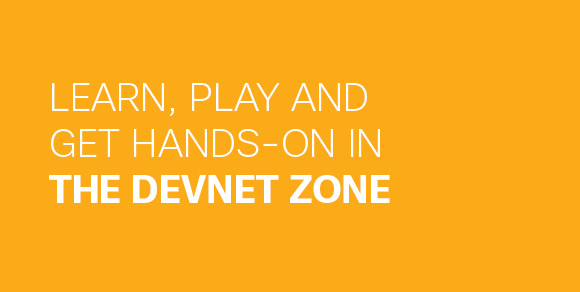 Learn, play and get hands-on in the DevNet Zone