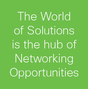 The World of Solutions is the hub of Networking Opportunities
