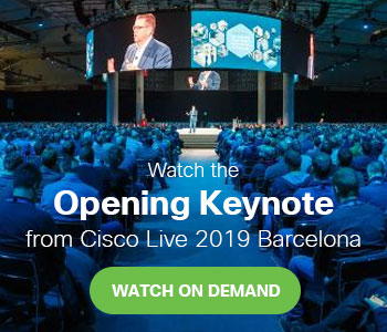 Watch the Opening Keynote from Cisco Live 2019 Barcelona